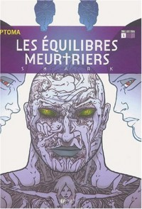 Les équilibres meurtriers, Tome 1 : Shark