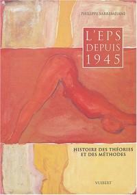 L'EPS depuis 1945 : Histoire des théories et des méthodes