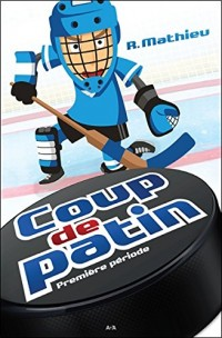 Coup de patin - Première période T1
