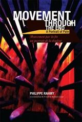 Movement Through the Pain / Mouvement Par La Fin: A Portrait of Pain / Un Portrait De La Douleur