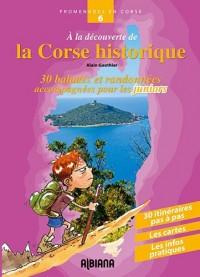 A la découverte de la Corse historique : Trente balades et randonnées accompagnées pour les juniors