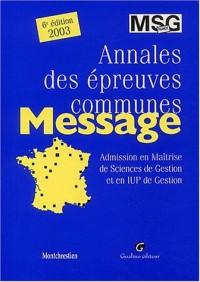 Annales des épreuves communes. Admission en Maîtrise de Science de Gestion et en IUP de Gestion, 6ème édition 2003