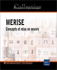 Merise - Concepts et mise en oeuvre