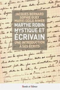 Marthe Robin, mystique et écrivain : Une introduction à ses écrits