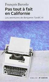 Les aventures de Benjamin Tardif, Tome 3 : Pas tout à fait en Californie [Poche]