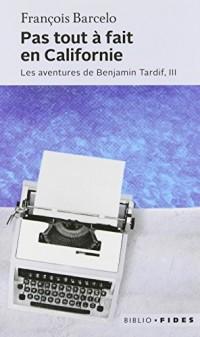 Les aventures de Benjamin Tardif, Tome 3 : Pas tout à fait en Californie