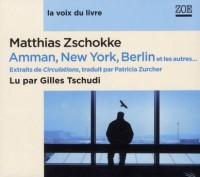 Amman, New York, Berlin et les Autres