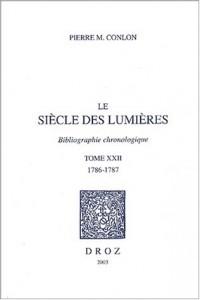Le siècle des Lumières : Bibliographie chronologique Tome 22, 1786-1787
