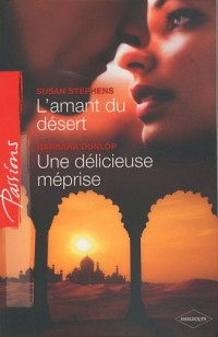 L'amant du désert ; Une délicieuse méprise
