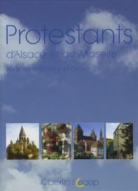 Protestants d'Alsace et de Moselle : Lieux de mémoire et de vie