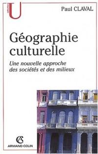 Géographie culturelle. Une nouvelle approche des sociétés et des milieux