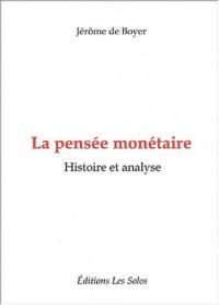 La pensée monétaire : Histoire et analyse