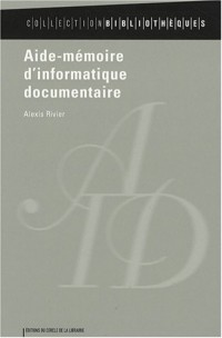 Aide-memoire d'informatique documentaire