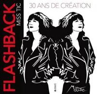 Flashback Miss Tic : 30 ans de création