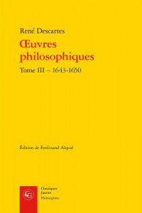 Oeuvres philosophiques t3 ; 1643-1650