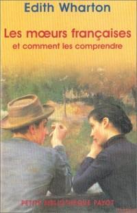 Les Moeurs françaises et comment les comprendre