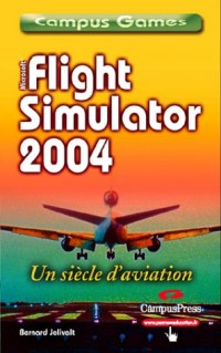 Flight Simulator 2004 : Century of flight, tome 1 : Prise en main