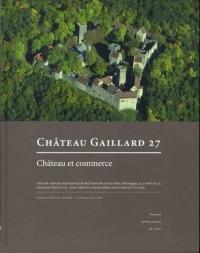 Château et commerce : Actes du colloque international de Bad Neustadt an der Saale (Allemagne, 23-31 août 2014)