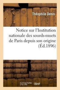 Notice Sur l Inst des Sourds Muets  ed 1896