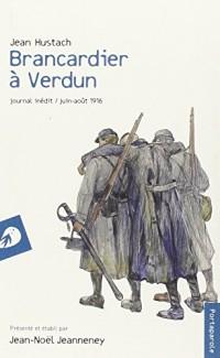 Brancardier a Verdun. Journal Inedit Juin-Aout 1916
