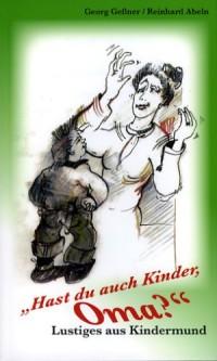 Hast du auch Kinder, Oma?: Lustiges aus Kindermund (Livre en allemand)