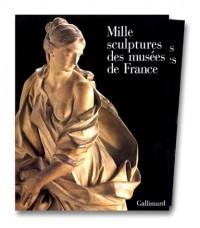 Mille sculptures des musées de France