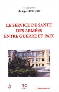 Le service de santé des armées entre guerre et paix