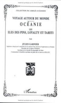 Voyage autour du monde : oceanie : les iles des pins, loyalti et tahiti