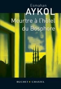 Meurtre à l'hôtel du Bosphore