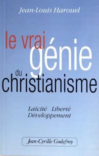 Vrai Génie du Christianisme (le)