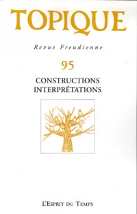 Topique, N° 95 : Constructions, Interprétations