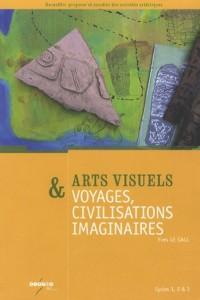 Arts visuels & voyages, civilisations imaginaires : Cycles 1, 2 & 3