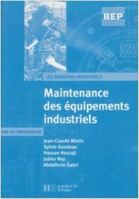 Maintenance des Equipements Industriels 2de et Term. Bep - Livre Professeur - ed.2007