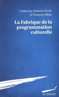 La fabrique de la programmation culturelle