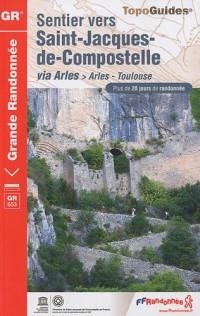 Sentier vers Saint-Jacques-de-Compostelle via Arles-Toulouse