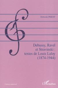 Debussy, Ravel et Stravinski : textes de Louis Laloy (1874-1944)