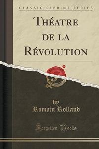 Théatre de la Révolution (Classic Reprint)