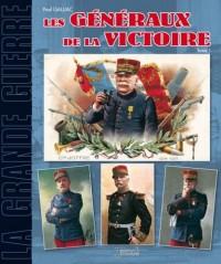 Généraux français de la Grande Guerre : Tome 1