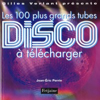 Les 100 plus grands tubes disco à télécharger