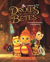 Drôles de Petites Bêtes:L'aventure d'Apollon et Marguerite: L'album du film