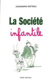 LA SOCIETE INFANTILE