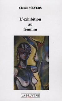 L'exhibition au féminin