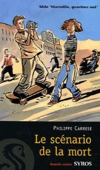 Marseille, quartiers sud, Tome 3 : Le scénario de la mort