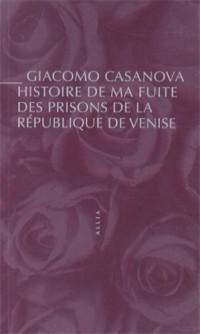 Histoire de ma fuite des prisons de la République de Venise qu'on appelle les Plombs (nouvelle édition)