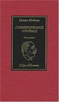 Correspondance générale, tome 1