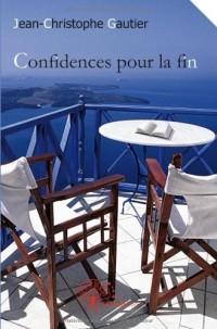 Confidences pour la fin