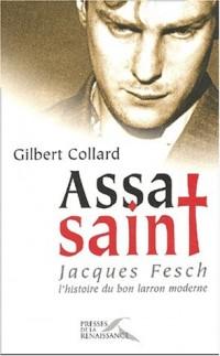 Assasaint : Jacques Fesch, l'histoire du bon larron moderne