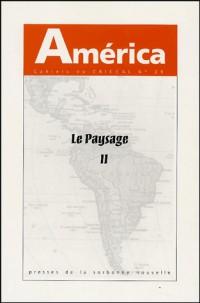 America nø29 : le paysage tome II