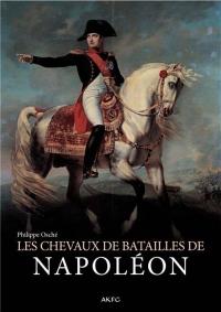Histoire Illustrée des Chevaux de Batailles de Napoleon