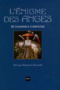 L'Enigme des Anges : De Calamarca à Babylone